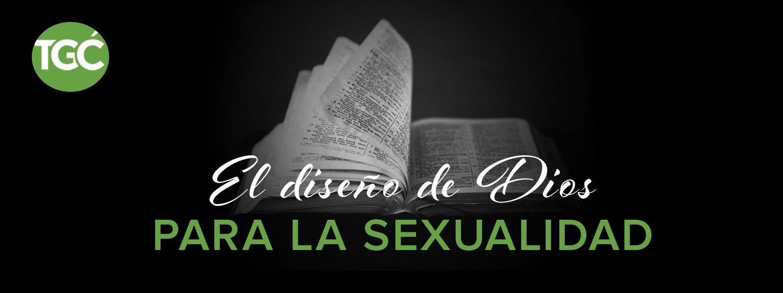 El diseño de Dios para la sexualidad