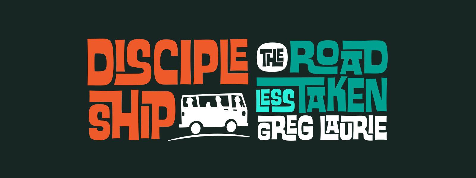 Discipleship: The Road Less Taken