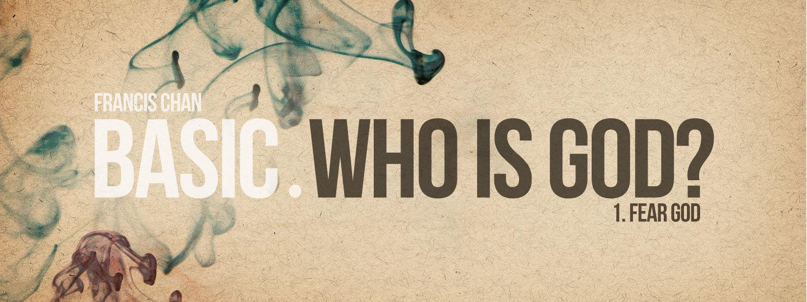 BASIC Series: Who Is God? (1) - Fear God
