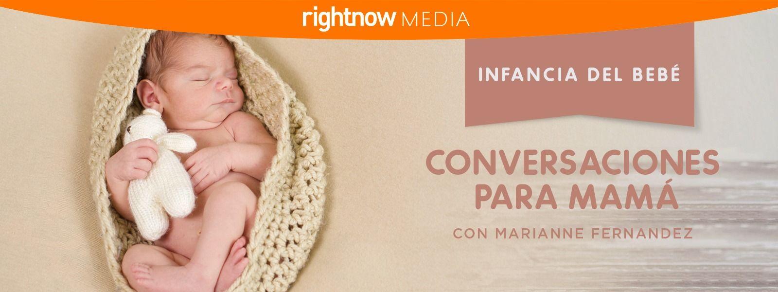 Conversaciones para Mamá «Infancia del bebé»