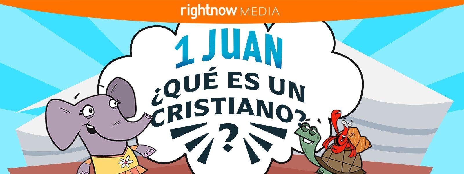 1 Juan «¿Qué es un cristiano?»