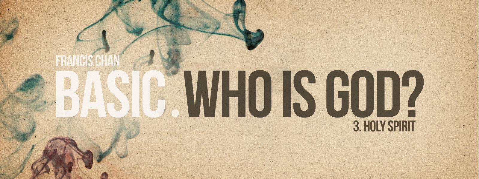 BASIC Series: Who Is God? (3) - Holy Spirit