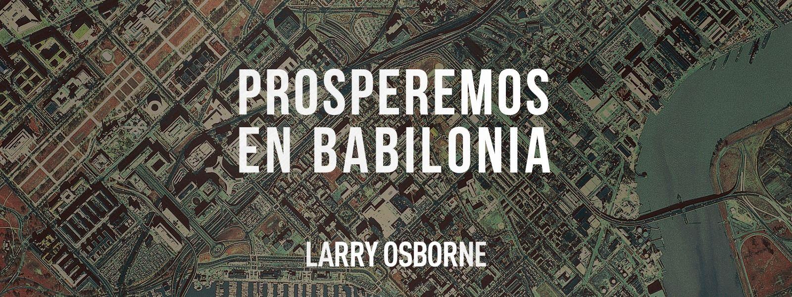 Prosperemos en Babilonia