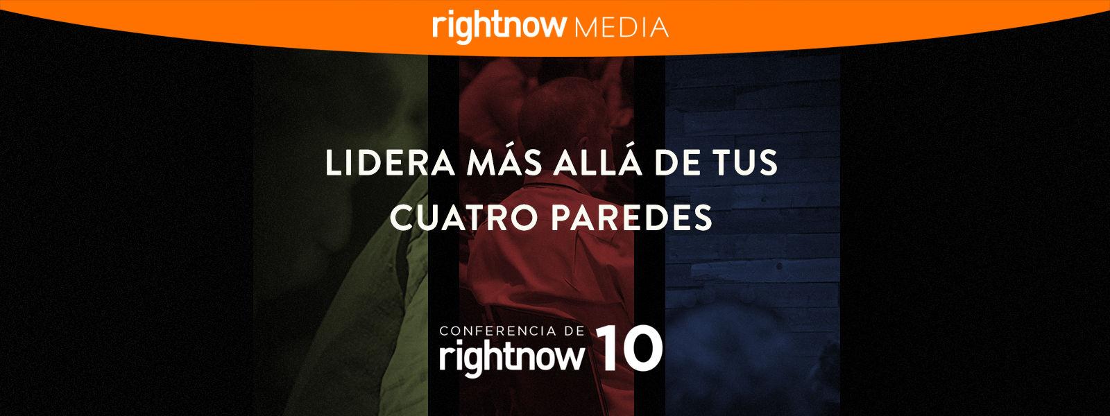 LIDERA MÁS ALLÁ DE TUS CUATRO PAREDES conferencia de RightNow