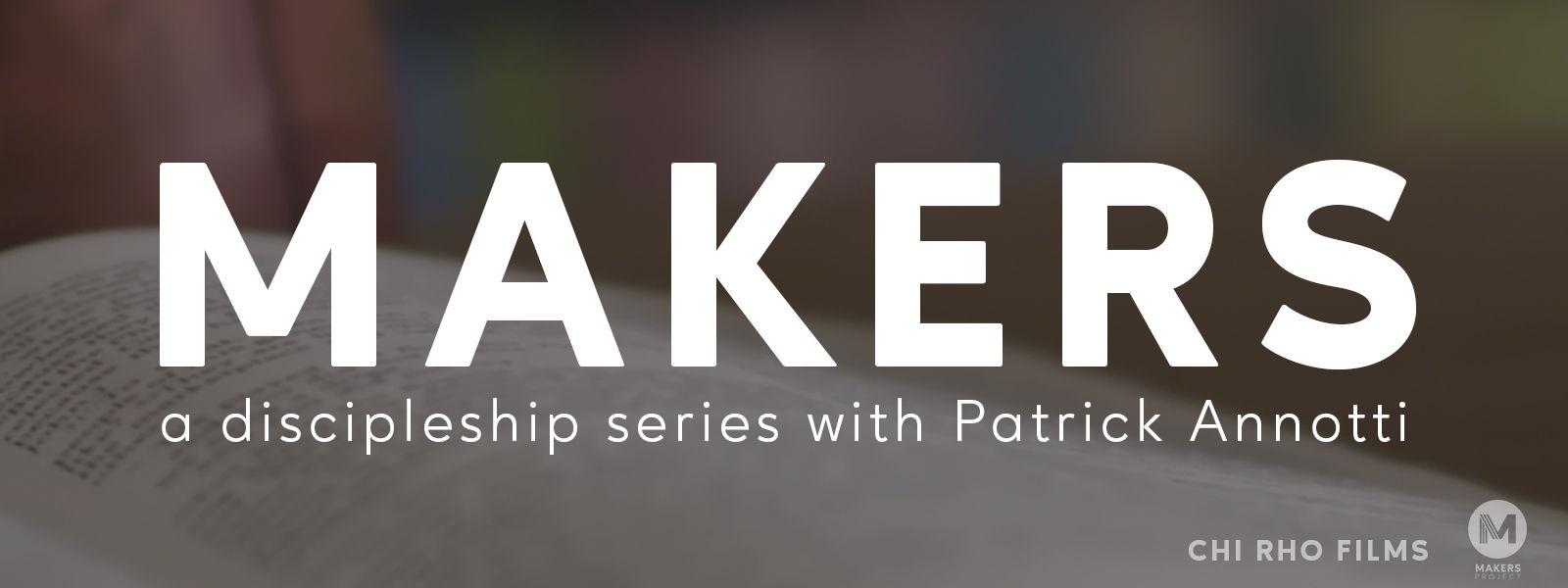 MAKERS Discipleship Series
