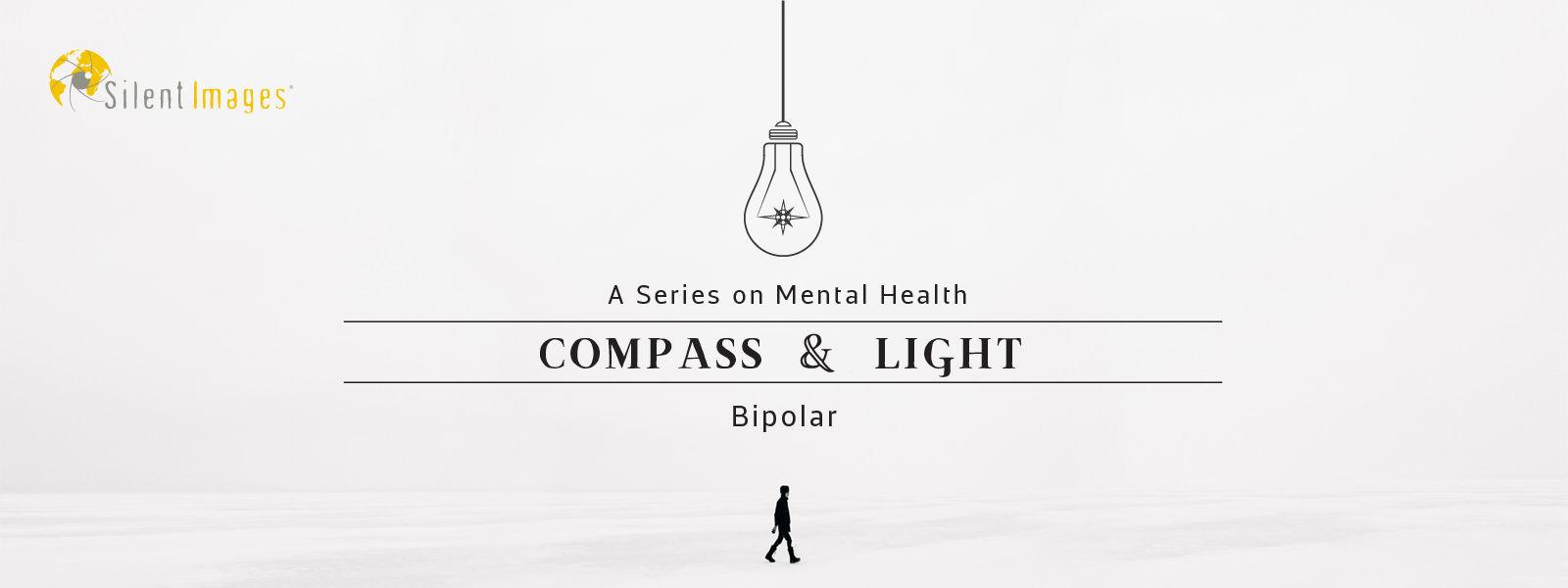 Bipolar: A Compass & Light Study