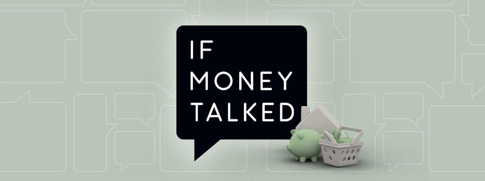 If Money Talked