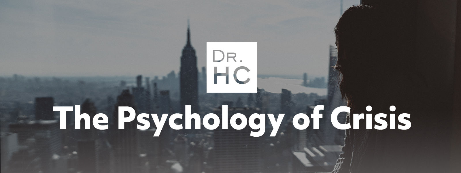 The Psychology of Crisis