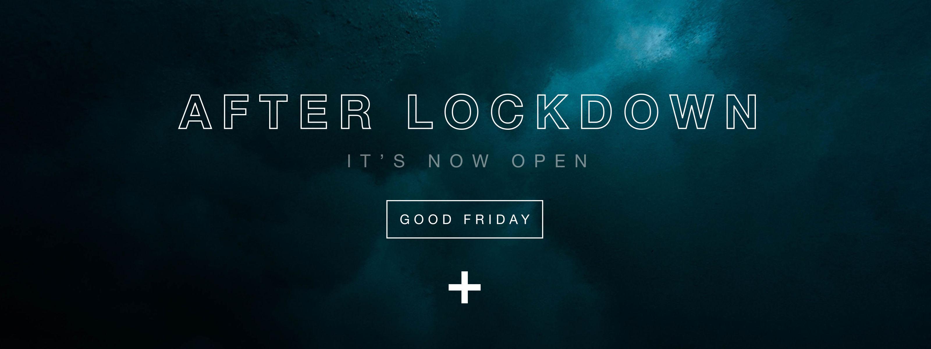 After Lockdown: It's Now Open