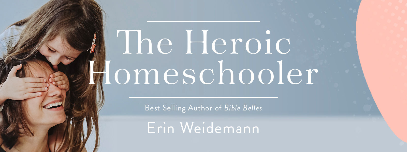 The Heroic Homeschooler: How to do School at Home with Confidence During COVID-19