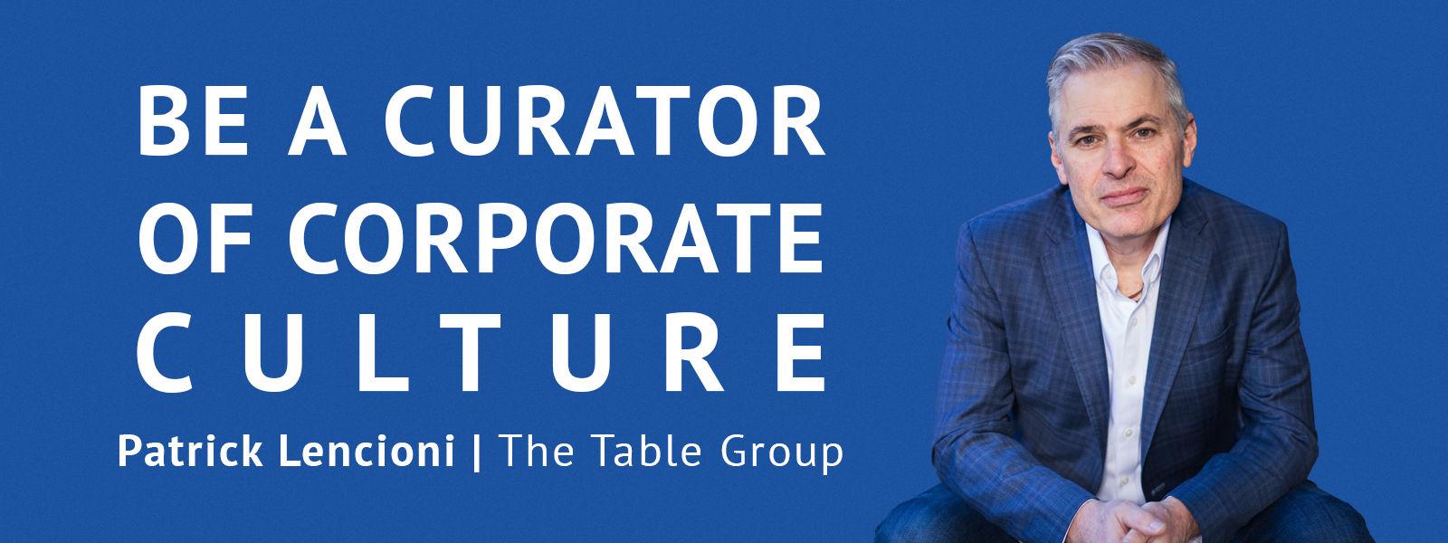 Be a Curator of Corporate Culture