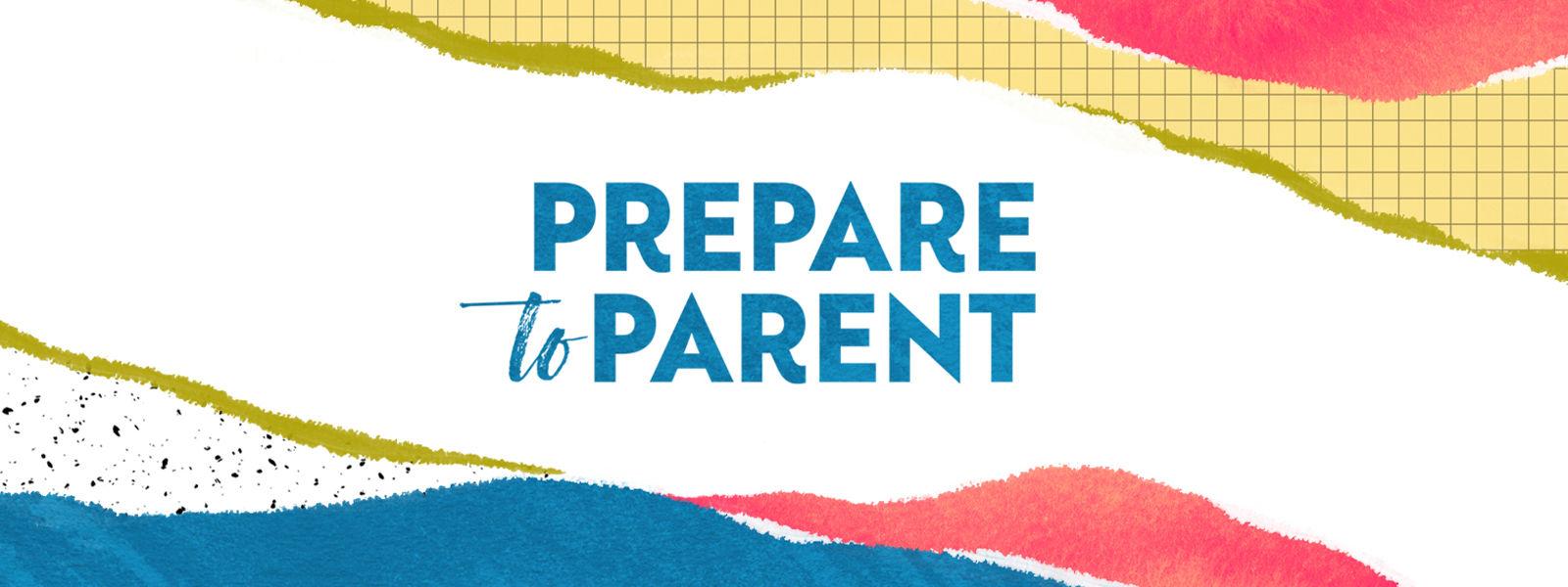 Prepare to Parent