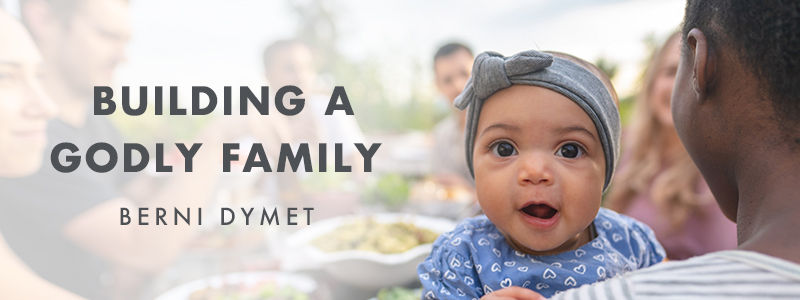 Building a Godly Family