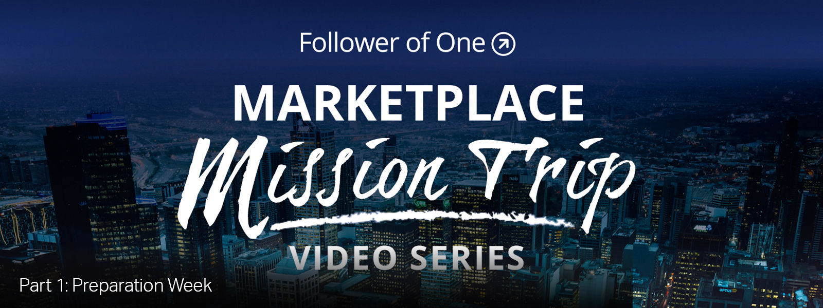 Marketplace Mission Trip Part 1 - Preparation Week