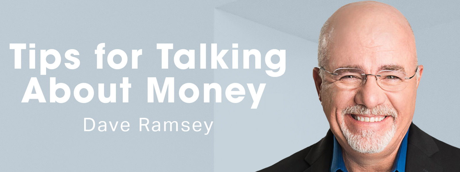 Dave Ramsey's Tips for Talking About Money