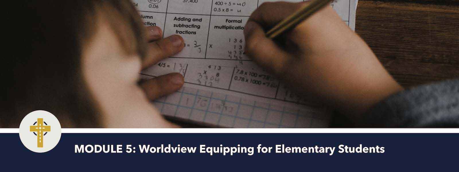 Worldview Equipping for Elementary Students (Module 5)