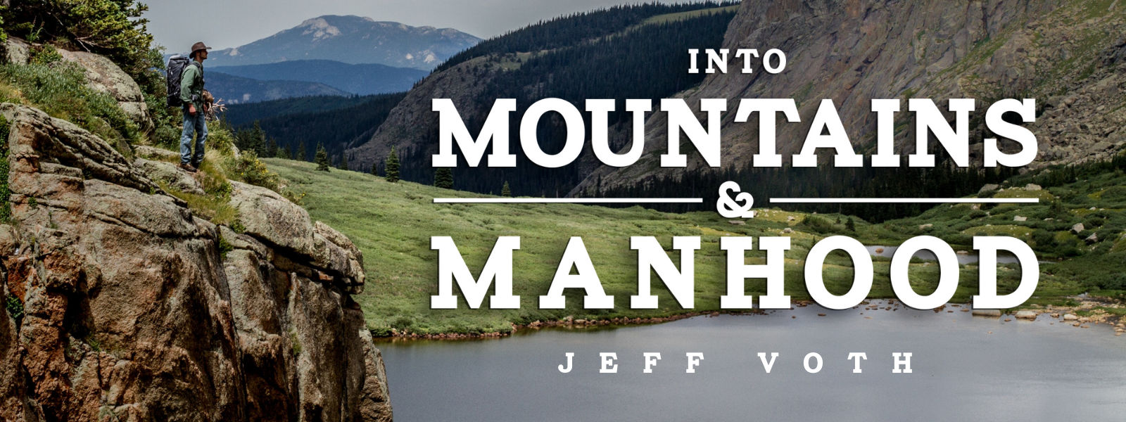 Into Mountains & Manhood