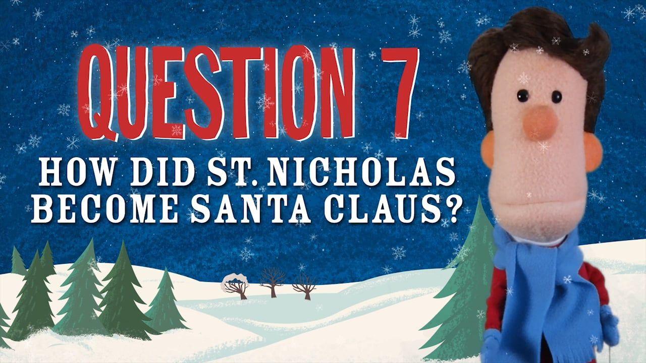 Question 7: How Did St. Nicholas Become Santa Claus?