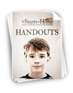 It Starts At Home - Handouts