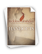 <em>Reckless Abandon</em> - Handouts