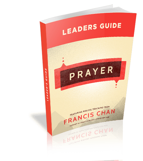 Leader's Guide Download - <em>Prayer</em> featuring Francis Chan (10-pack)