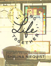 Leader's Guide Download - <em>Living Life Together</em> featuring Shauna Niequist
