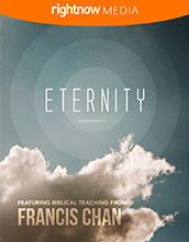 <em>Eternity</em> featuring Francis Chan