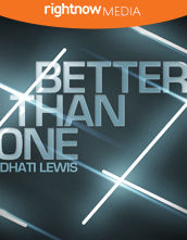 <em>Better Than One</em> featuring Dhati Lewis