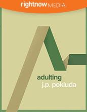 "<em>Adulting</em> featuring Jonathan ""JP"" Pokluda"