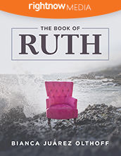 Leader's Guide Download - <em>The Book of Ruth</em> featuring Bianca Juarez Olthoff