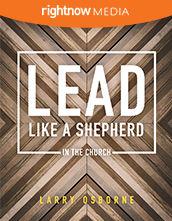 Participant's Guide - <em>Lead Like a Shepherd (In the Church)</em> with Larry Osborne