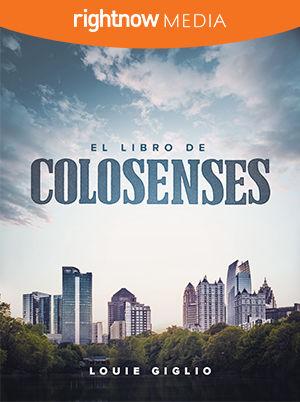 <em>El Libro de Colosenses</em> con Louie Giglio